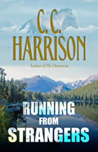 Running From Strangers by C.C. Harrison